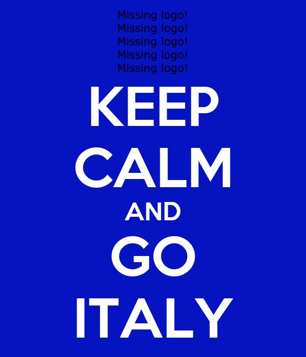KEEP CALM AND GO ITALY