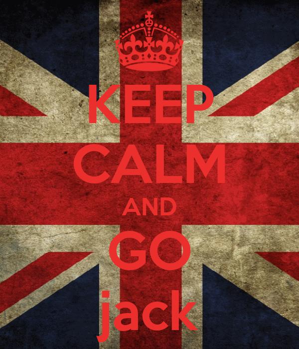 KEEP CALM AND GO jack