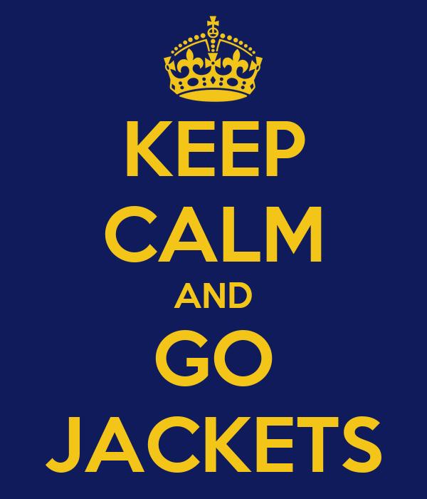 KEEP CALM AND GO JACKETS