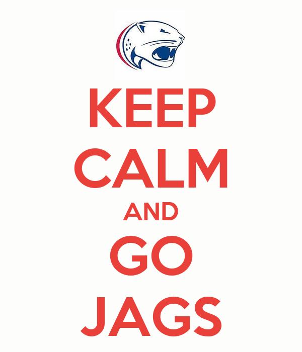 KEEP CALM AND GO JAGS