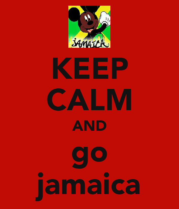 KEEP CALM AND go jamaica