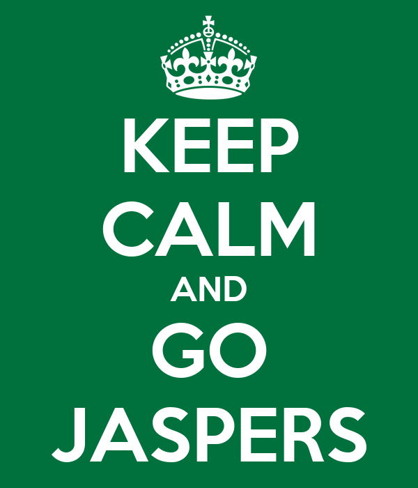 KEEP CALM AND GO JASPERS