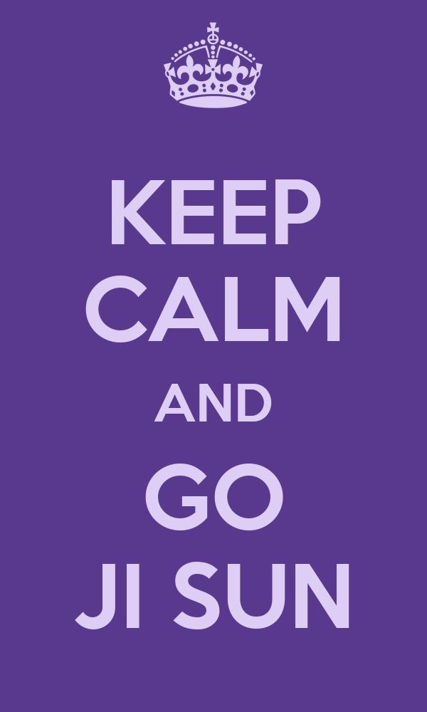 KEEP CALM AND GO JI SUN