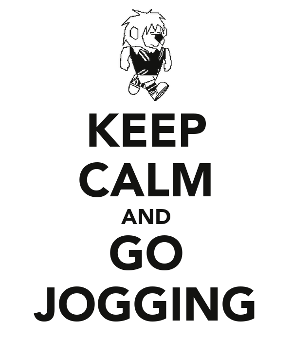 KEEP CALM AND GO JOGGING