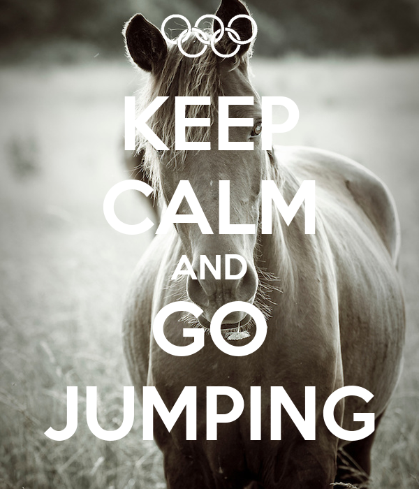 KEEP CALM AND GO JUMPING