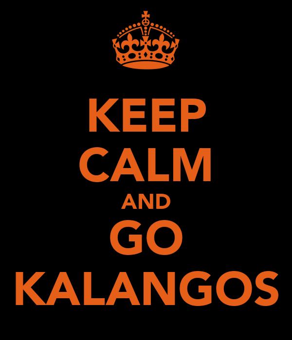 KEEP CALM AND GO KALANGOS