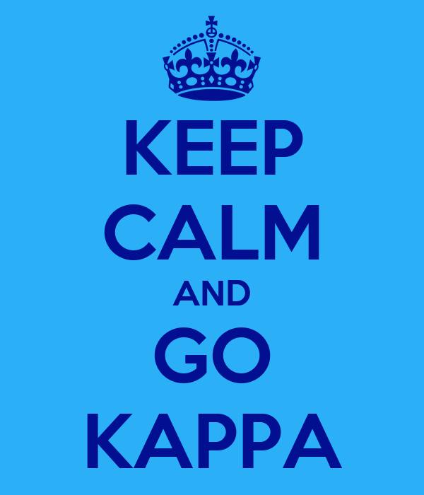 KEEP CALM AND GO KAPPA