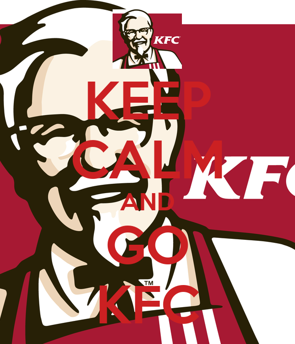 KEEP CALM AND GO KFC
