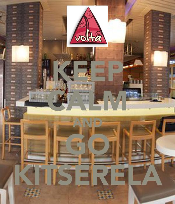 KEEP CALM AND GO KITSERELA