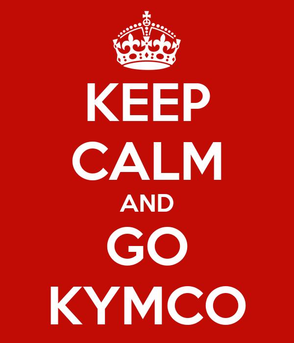 KEEP CALM AND GO KYMCO