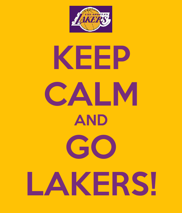 KEEP CALM AND GO LAKERS!