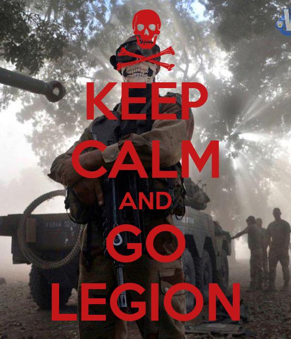KEEP CALM AND GO LEGION
