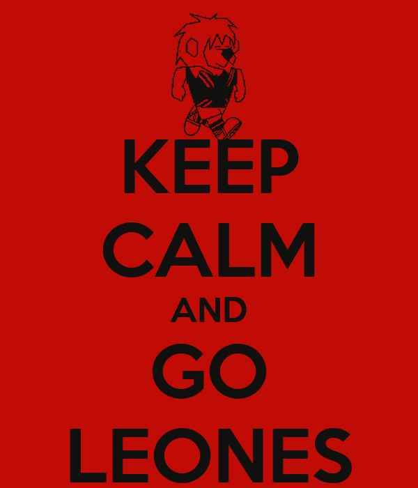 KEEP CALM AND GO LEONES