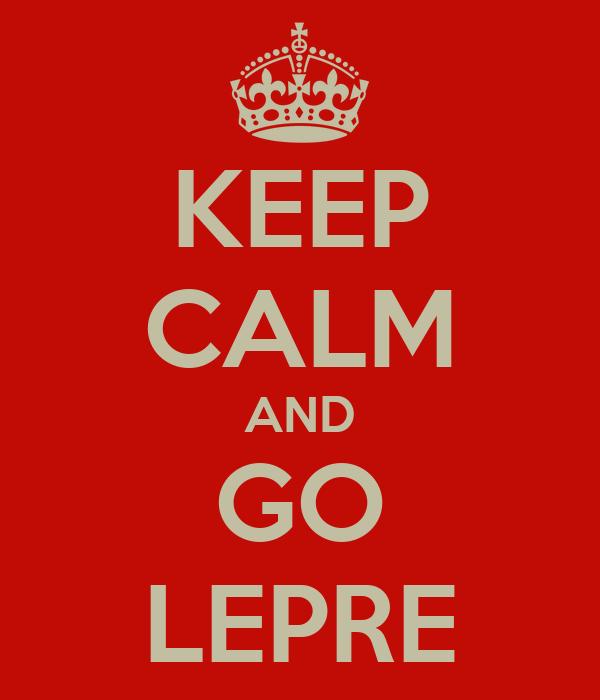 KEEP CALM AND GO LEPRE