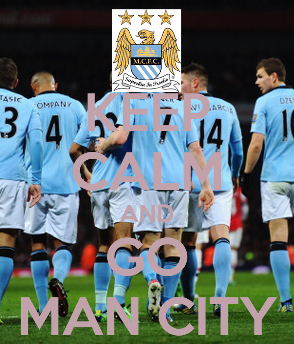 KEEP CALM AND GO MAN CITY
