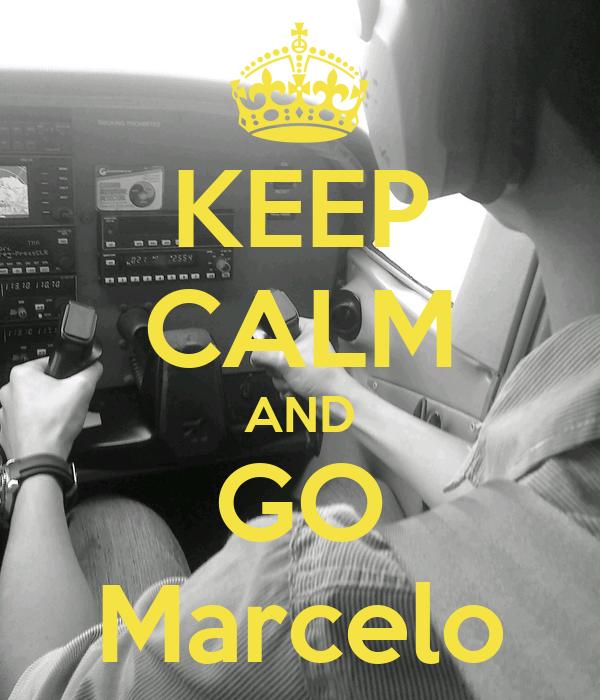 KEEP CALM AND GO Marcelo