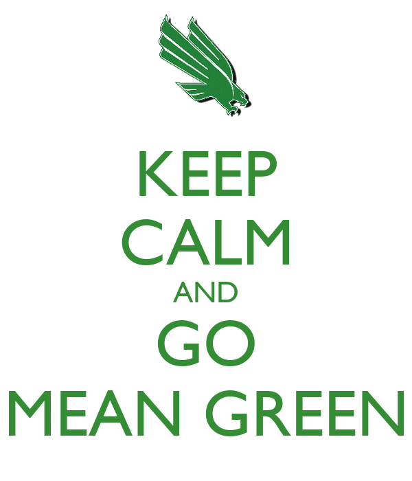 KEEP CALM AND GO MEAN GREEN