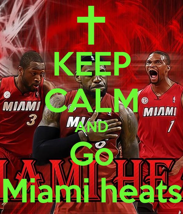 KEEP CALM AND Go Miami heats