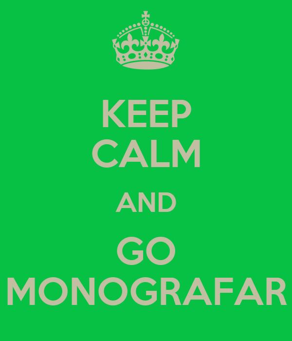 KEEP CALM AND GO MONOGRAFAR