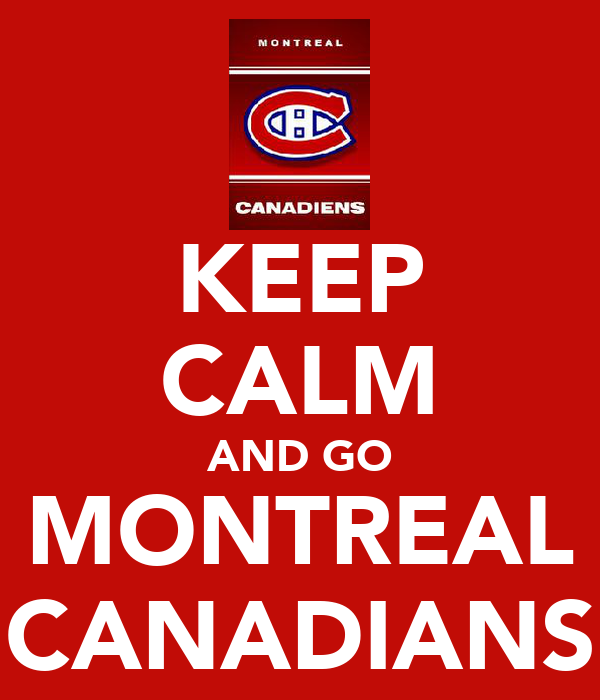 KEEP CALM AND GO MONTREAL CANADIANS
