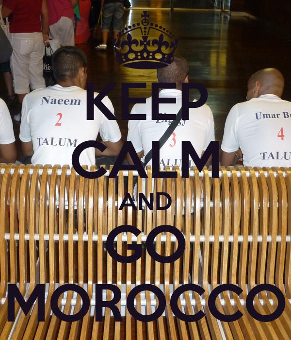 KEEP CALM AND GO MOROCCO