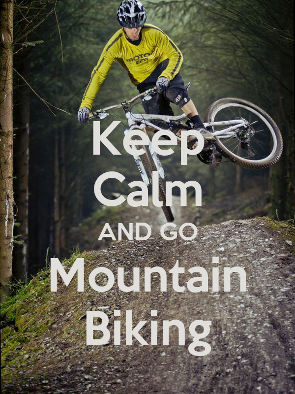 Keep Calm AND GO Mountain Biking