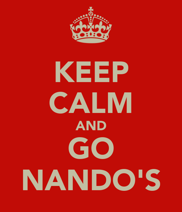 KEEP CALM AND GO NANDO'S