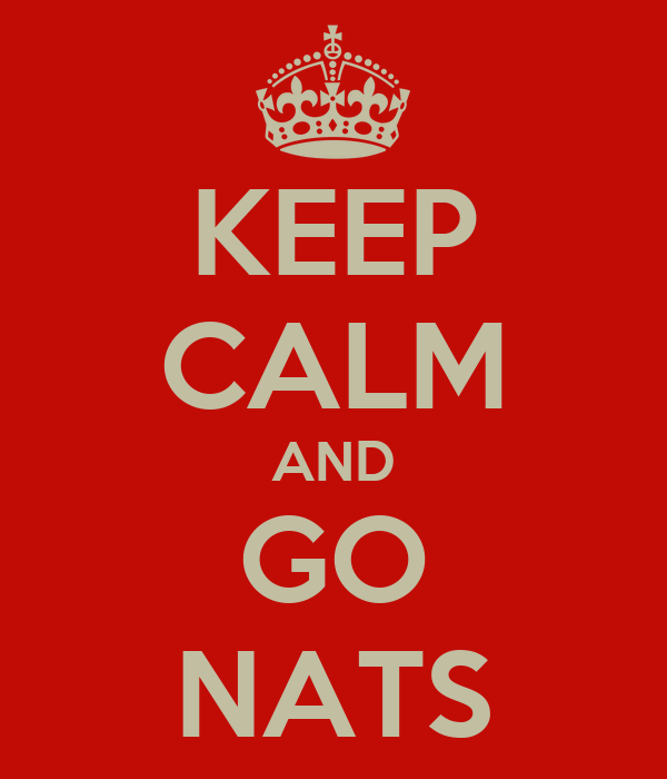 KEEP CALM AND GO NATS