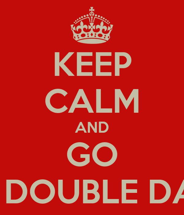 KEEP CALM AND GO NEW DOUBLE DANCE
