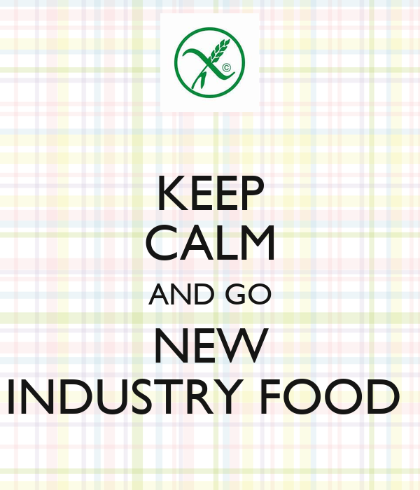KEEP CALM AND GO NEW INDUSTRY FOOD