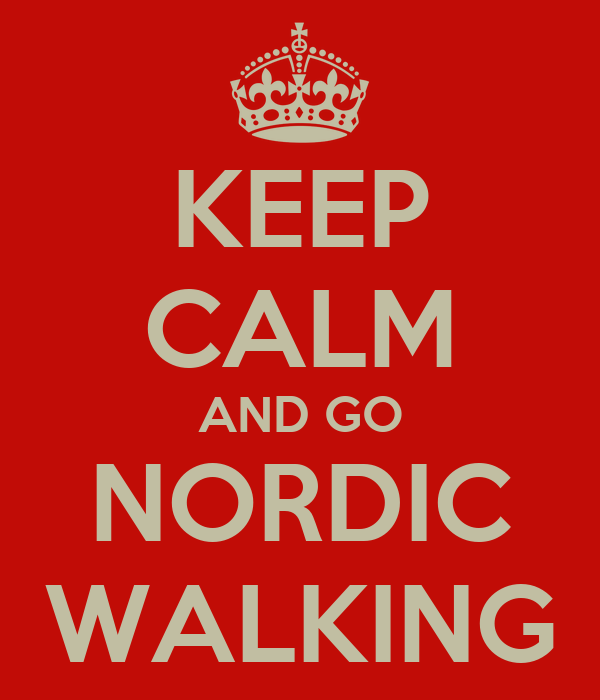 KEEP CALM AND GO NORDIC WALKING
