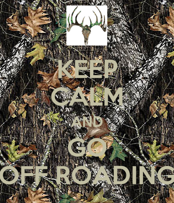 KEEP CALM AND GO OFF ROADING