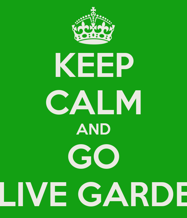 KEEP CALM AND GO OLIVE GARDEN