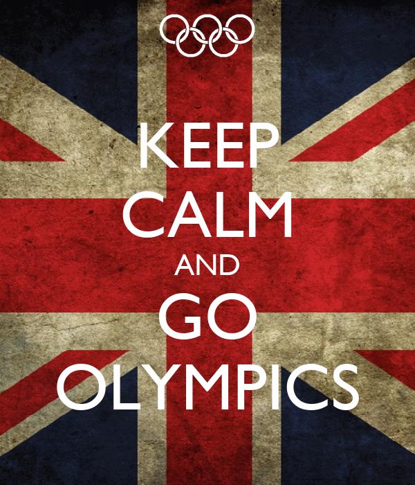 KEEP CALM AND GO OLYMPICS