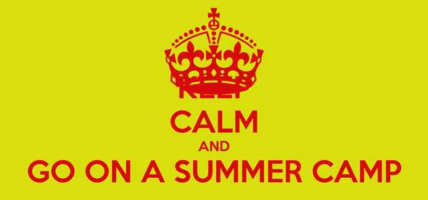 KEEP CALM AND GO ON A SUMMER CAMP