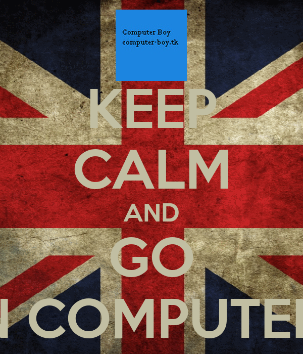 KEEP CALM AND GO ON COMPUTER-B