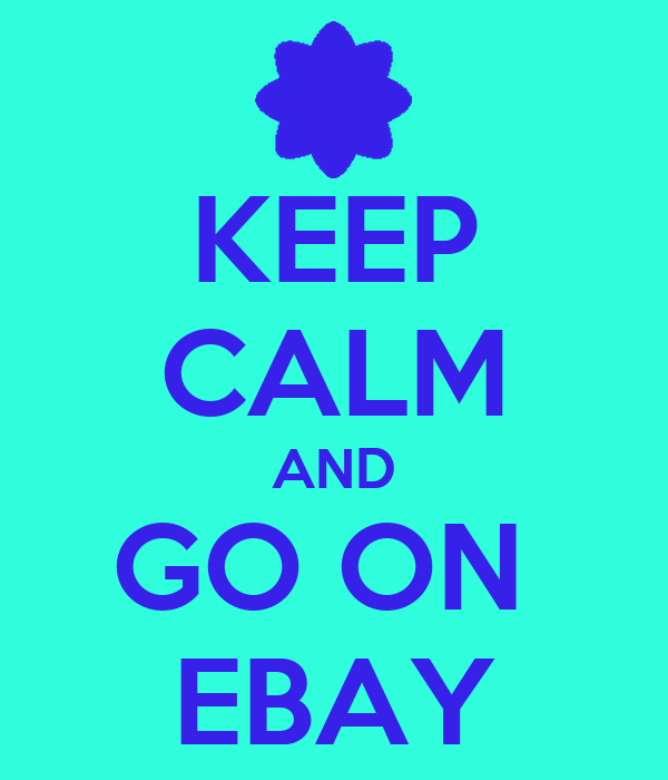 KEEP CALM AND GO ON  EBAY