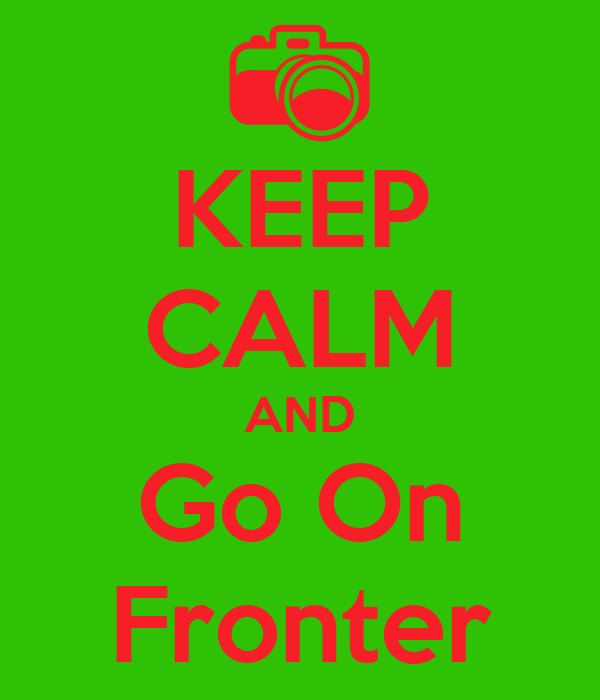 KEEP CALM AND Go On Fronter