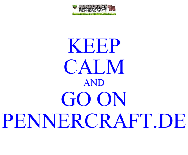 KEEP CALM AND GO ON PENNERCRAFT.DE