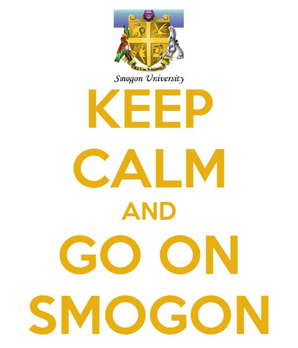 KEEP CALM AND GO ON SMOGON