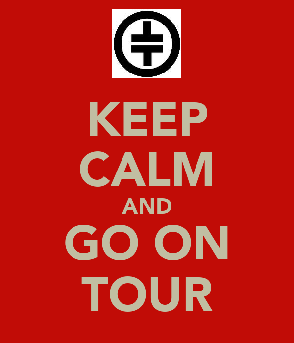 KEEP CALM AND GO ON TOUR