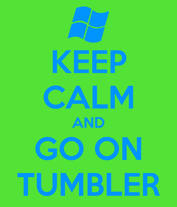 KEEP CALM AND GO ON TUMBLER