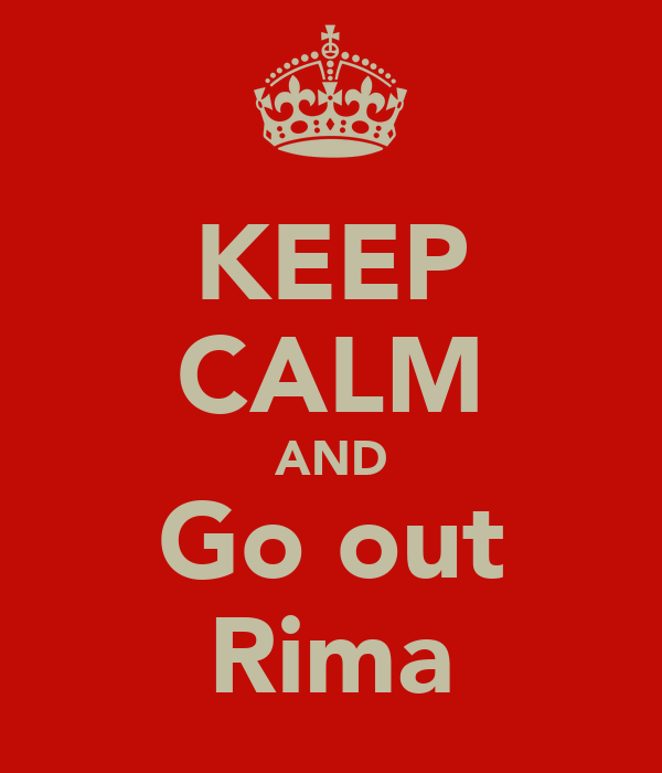 KEEP CALM AND Go out Rima