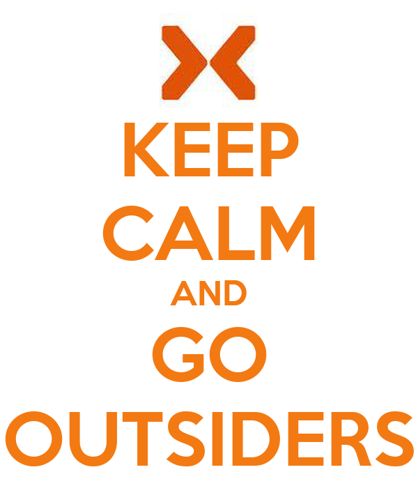 KEEP CALM AND GO OUTSIDERS