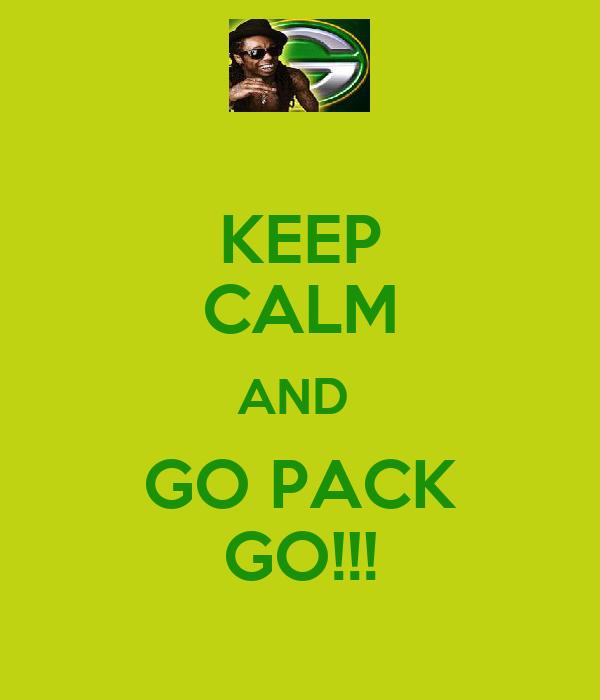 KEEP CALM AND  GO PACK GO!!!