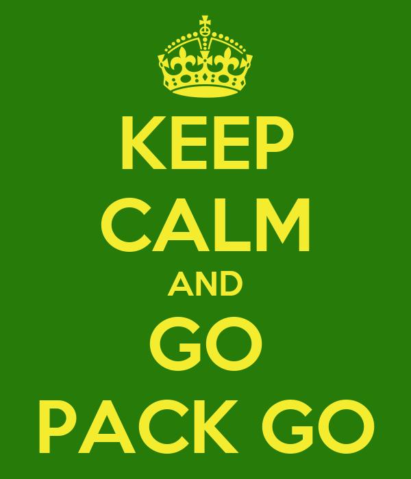 KEEP CALM AND GO PACK GO