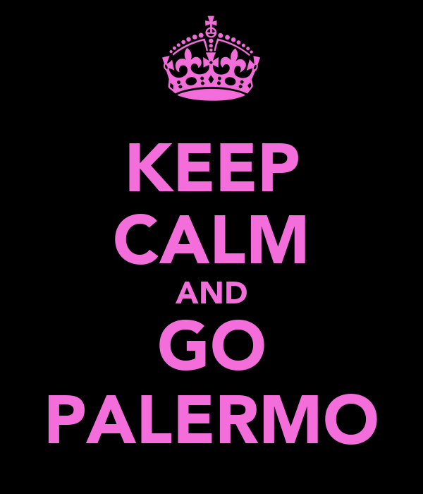KEEP CALM AND GO PALERMO
