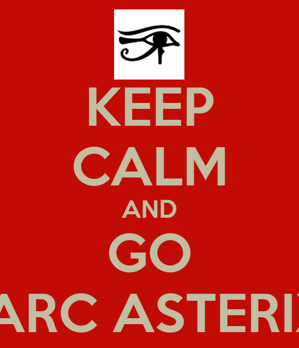 KEEP CALM AND GO PARC ASTERIX