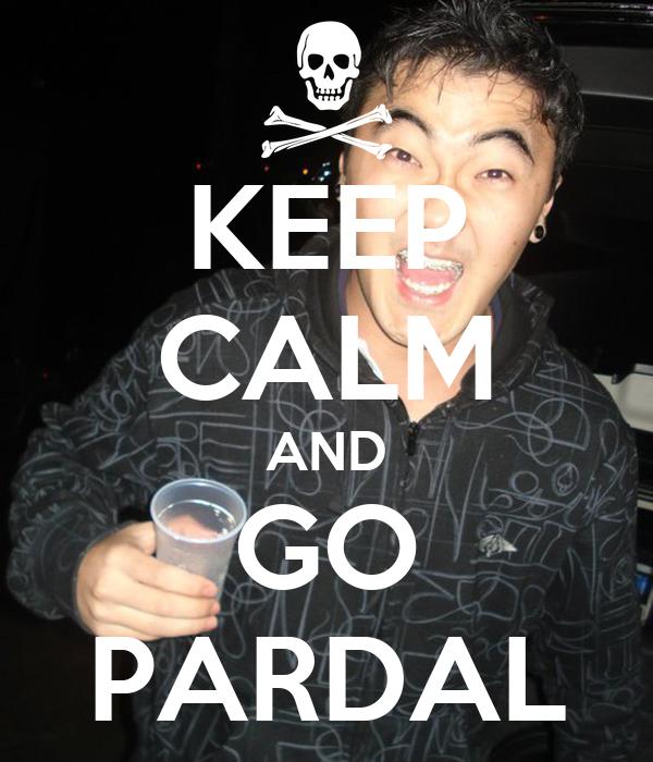 KEEP CALM AND GO PARDAL