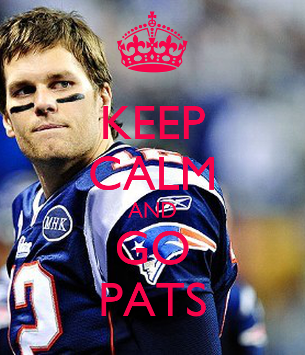 KEEP CALM AND GO PATS